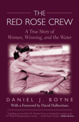 The Red Rose Crew: A True Story of Women, Winning, and the Water 9781592287581