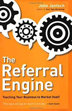 The Referral Engine: Teaching Your Business to Market Itself 9781591843115
