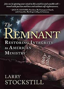 The Remnant: Restoring Integrity in American Ministry 9781599793634