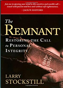The Remnant: Restoring the Call to Personal Integrity 9781599794549