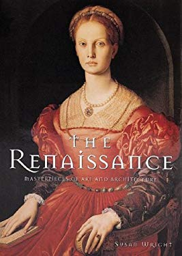 The Renaissance: Masterpieces of Art and Architecture 9781597641425