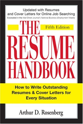 The Resume Handbook: How to Write Outstanding Resumes & Cover Letters for Every Situation 9781598694598
