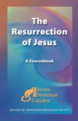 The Resurrection of Jesus: A Sourcebook