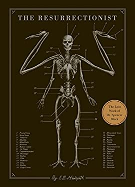 The Resurrectionist: The Lost Work and Writings of Dr. Spencer Black 9781594746161