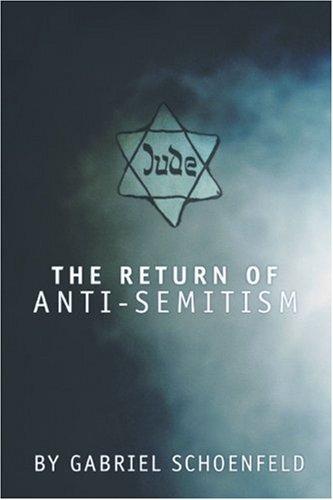 The Return of Anti-Semitism 9781594030895