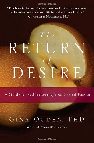 The Return of Desire: A Guide to Rediscovering Your Sexual Passion 9781590303641