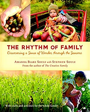 The Rhythm of Family: Discovering a Sense of Wonder Through the Seasons 9781590307779