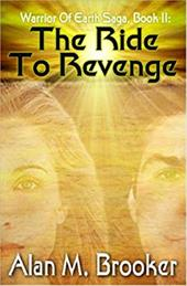 The Ride To Revenge (Warrior of Earth Saga, Book II) (Warrior of the Earth Saga) 20687063