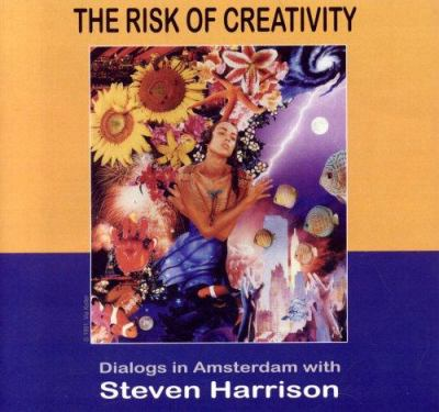The Risk of Creativity: Dialogs in Amsterdam 9781591810674