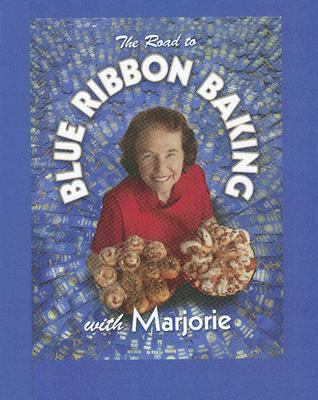 The Road to Blue Ribbon Baking: With Marjorie Johnson 9781592981953