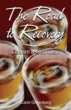 The Road to Recovery: Judaism and Alcoholism 9781592869893