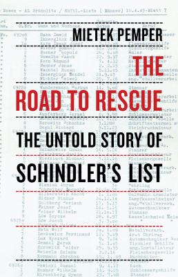 The Road to Rescue: The Untold Story of Schindler's List 9781590512869
