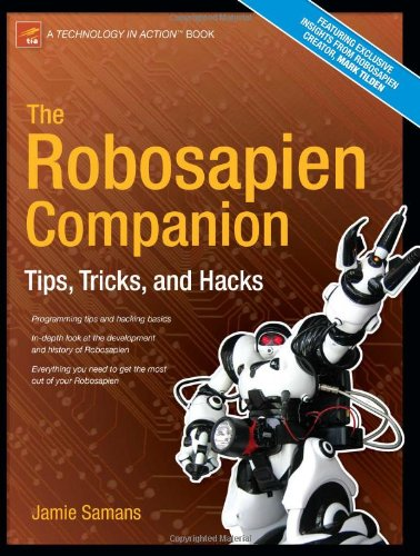 The Robosapien Companion: Tips, Tricks, and Hacks 9781590595268