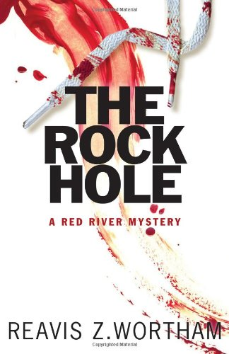 The Rock Hole: A Red River Mystery 9781590588840