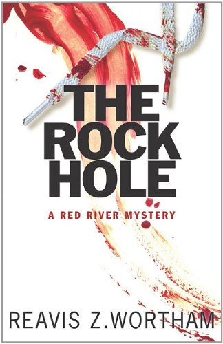 The Rock Hole: A Red River Mystery 9781590588857