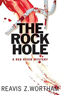 The Rock Hole: A Red River Mystery