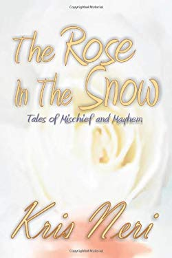 The Rose in the Snow 9781591332299