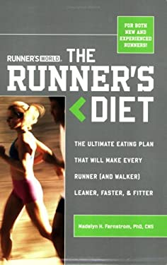 The Runner's Diet: The Ultimate Eating Plan That Will Make Every Runner (and Walker) Leaner, Faster, and Fitter 9781594862052