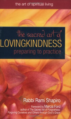 The Sacred Art of Lovingkindness: Preparing to Practice 9781594731518