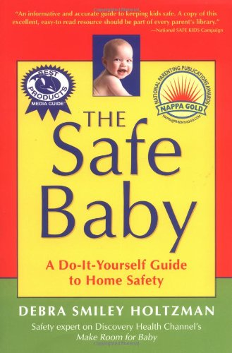 The Safe Baby: A Do-It-Yourself Guide for Home Safety 9781591810292