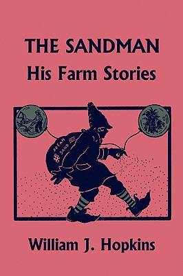 The Sandman: His Farm Stories (Yesterday's Classics) 9781599153001