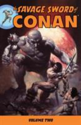 The Savage Sword of Conan, Volume 2 9781593078942
