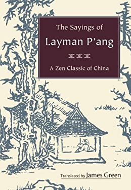 The Sayings of Layman P'ang: A Zen Classic of China 9781590306307