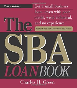 The Sba Loan Book: Get a Small Business Loan--Even with Poor Credit, Weak Collateral, and No Experience 9781593372897