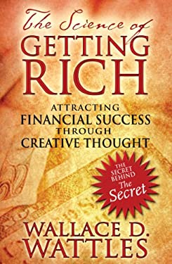 The Science of Getting Rich: Attracting Financial Success Through Creative Thought 9781594772092
