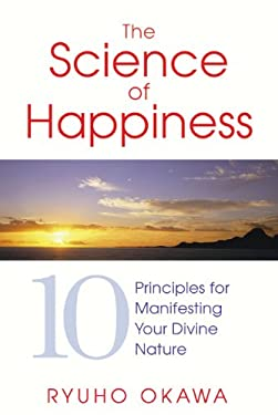 The Science of Happiness: 10 Principles for Manifesting Your Divine Nature 9781594773204