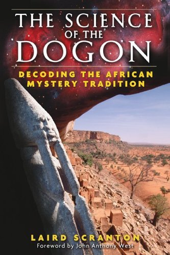 The Science of the Dogon: Decoding the African Mystery Tradition 9781594771330