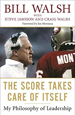 The Score Takes Care of Itself: My Philosophy of Leadership 9781591843474