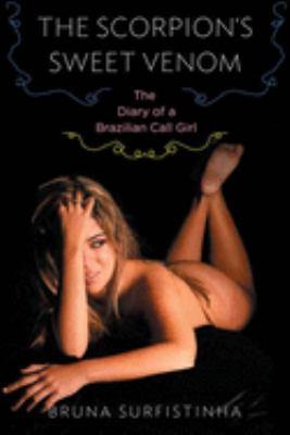The Scorpion's Sweet Venom: The Diary of a Brazilian Call Girl 9781596912755