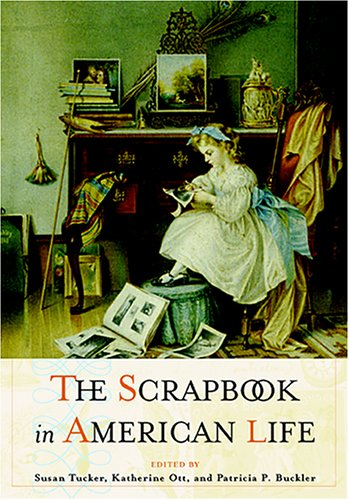 The Scrapbook in American Life 9781592134786