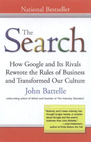 The Search: How Google and Its Rivals Rewrote the Rules of Business and Transformed Our Culture 9781591841418