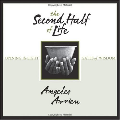 The Second Half of Life: Opening the Eight Gates of Wisdom 9781591792529