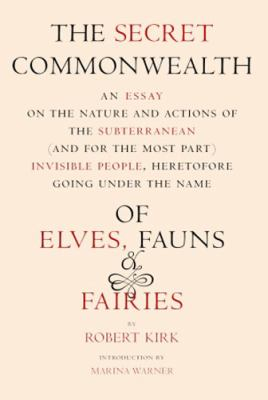The Secret Commonwealth: Of Elves, Fauns, and Fairies 9781590171776