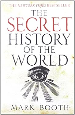 The Secret History of the World 9781590201626