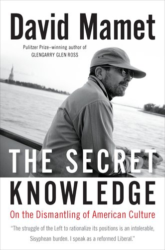 The Secret Knowledge: On the Dismantling of American Culture 9781595230768