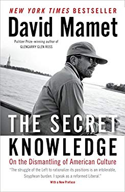 The Secret Knowledge: On the Dismantling of American Culture 9781595230973