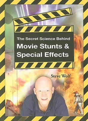 The Secret Science Behind Movie Stunts & Special Effects 9781599053851