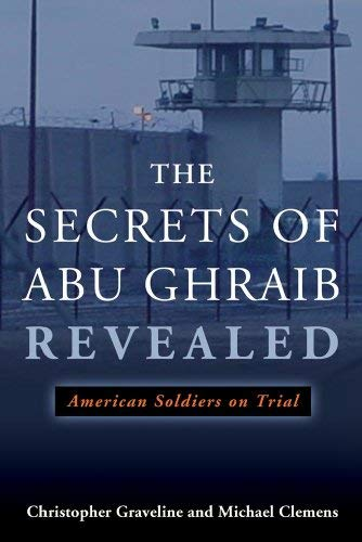 The Secrets of Abu Ghraib Revealed: American Soldiers on Trial 9781597974417