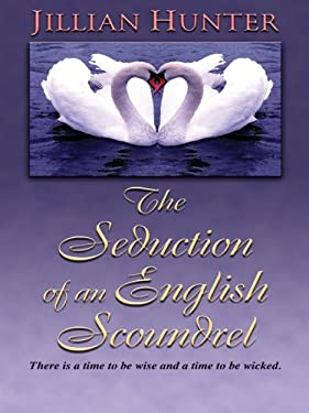 The Seduction of an English Scoundrel 9781597220972