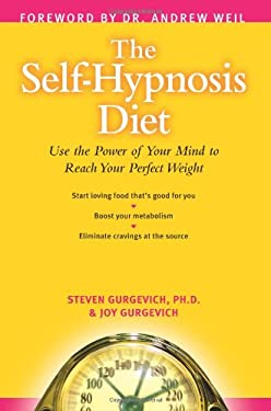 The Self-Hypnosis Diet: Use the Power of Your Mind to Reach Your Perfect Weight [With CD] 9781591796725