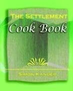 The Settlement Cook Book (1910) 9781594622793