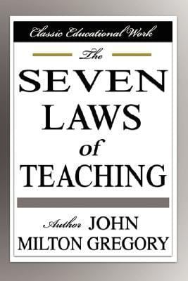 The Seven Laws of Teaching 9781599866383