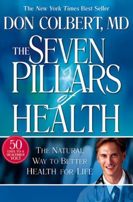 Seven Pillars of Health: The Natural Way to Better Health for Life 9781591858157