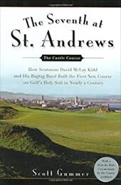 The Seventh at St. Andrews: How Scotsman David McLay Kidd and His Ragtag Band Built the First New Course on Golf's Holy Soil in Ne