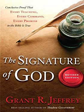 The Signature of God: Conclusive Proof That Every Teaching, Every Command, Every Promise in the Bible Is True 9781594153389