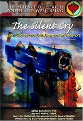 The Silent Cry: Teen Suicide and Self-Destructive Behaviors 7244351